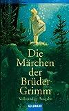 Die Märchen der Brüder Grimm, Jacob Grimm and Wilhelm K. Grimm, 3442004128