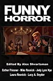 Amazon.com: Funny Horror (Unidentified Funny Objects Annual Anthology Series of Humorous SF/F) eBook: Shvartsman, Alex, Friesner, Esther, Resnick, Mike, Nye, Jody Lynn, Resnick, Laura, Snyder, Lucy A., Mandala, Julia S, Schweitzer, Darrell, Stone, Eric James, Alexander, Scott: Kindle Store