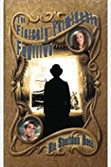 The Fiercely Formidable Fugitive: Book Four in The Conn-Mann Chronicles (Volume 4) Paperback