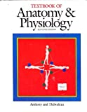 Textbook of Anatomy and Physiology, Anthony, Catherine P. and Thibodeau, Gary A., 0801602890