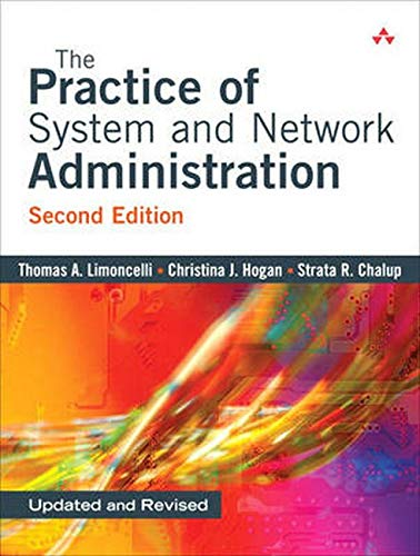 The Practice of System and Network Administration, Second...
