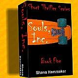 Souls, Inc. (Twelve Terrifying Tales for 2011 Book 5)
