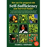 How Can I Be Prepared With Self-sufficiency & Survival Foods?