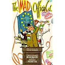 The Mad Officials: How the bureaucrats are strangling Britain (History and Politics) by Christopher Booker (1994-02-03)