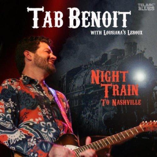 Night Train To Nashville by Tab Benoit (2008-04-22)