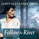 Follow the River Audiobook by James Alexander Thom Narrated by David Drummond