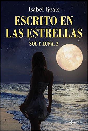 Escrito en mis sueños - Sol y Luna 01, Isabel Keats (rom) 51vDdGk2tWL._SX335_BO1,204,203,200_