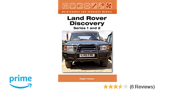 Land rover discovery maintenance and upgrades manual series 1 and 2 land rover discovery maintenance and upgrades manual series 1 and 2 ralph hosier 9781847978264 amazon books fandeluxe Choice Image