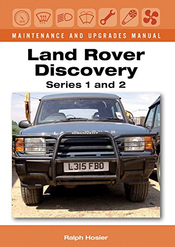 Download Land Rover Discovery Maintenance and Upgrades Manual: Series 1 and 2 pdf epub