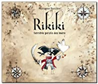 Rikiki, terrible pirate des mers par Marianne Barcilon