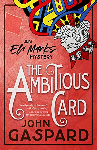 The Ambitious Card: (An Eli Marks Mystery Book 1) (The Eli Marks Mysteries) by [Gaspard, John]