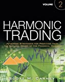 2: Harmonic Trading, Volume Two: Advanced Strategies for Profiting from the Natural Order of the Financial Markets