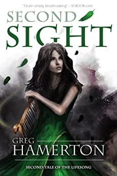 Second Sight: Second Tale of the Lifesong (The Tale of the Lifesong Book 2) by [Hamerton, Greg]