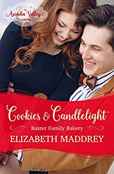 Cookies & Candlelight: Baxter Family Bakery Book Two (Arcadia Valley Romance 9) by [Maddrey, Elizabeth, Valley, Arcadia]