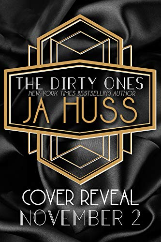 The Dirty Ones by JA Huss