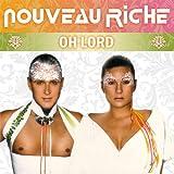 Nouveau Riche - Oh Lord