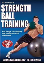 Strength Ball Training: Full range of stability and medicine ball exercises