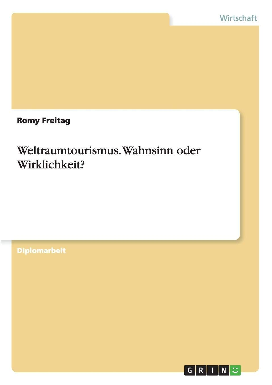 Weltraumtourismus. Wahnsinn oder Wirklichkeit? (German Edition)