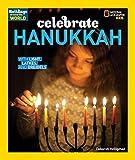 Holidays Around the World: Celebrate Hanukkah: With Light, Latkes, and Dreidels