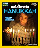 Holidays Around the World: Celebrate Hanukkah: With Light, Latkes, and Dreidels offers