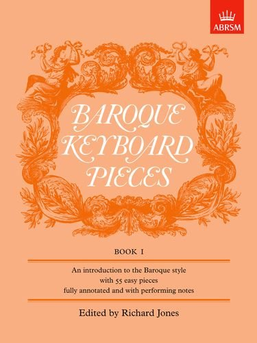 Baroque Keyboard Pieces, Book I (easy) (Baroque Keyboard Pieces (ABRSM)) (Bk. 1) - Baroque Keyboard Pieces Book