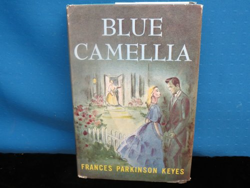 Blue Camellia by Frances Parkinson Keyes