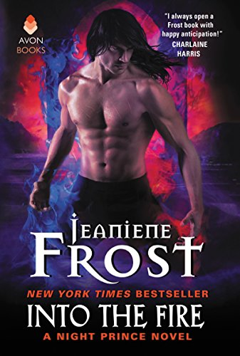 Into the Fire: A Night Prince Novel by [Frost, Jeaniene]