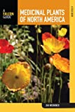 Medicinal Plants of North America, Jim Meuninck, 0762742984
