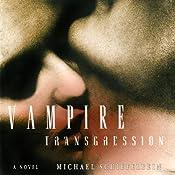 Vampire Transgression: Vampire, Book 3 | Michael Schiefelbein