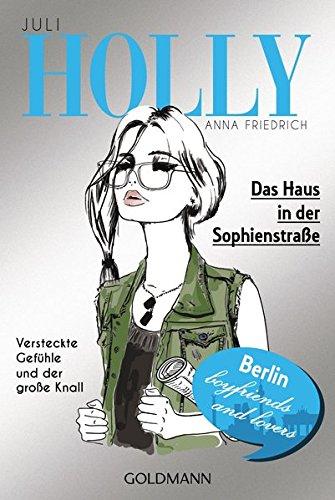 Holly. Das Haus in der Sophienstraße: Juli - Band 6 (Holly-Reihe, Band 6)