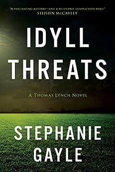 Idyll Threats: A Thomas Lynch Novel by [Gayle, Stephanie]