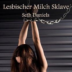 Lesbischer Milch Sklave