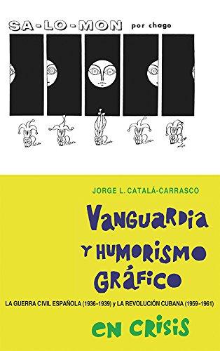 Vanguardia y humorismo grafico en crisis (Monografias a) (Spanish Edition) [Jorge L. Catal Carrasco] (Tapa Dura)