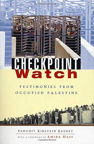 Checkpoint Watch: Testimonies from Occupied Palestine pdf