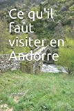 Ce quil faut visiter en Andorre (French Edition)