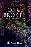 Once Broken, H. Henry, 149353999X