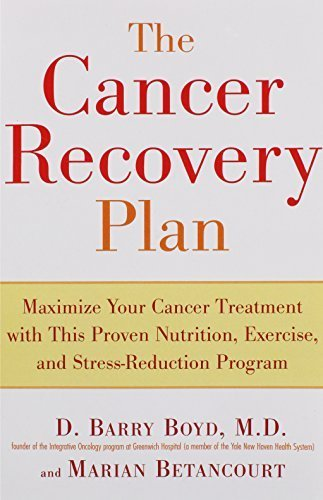 The Cancer Recovery Plan: How to Increase the Effectiveness of Your Treatment and Live a Fuller, Healthier by Barry Boyd (2005-10-06)