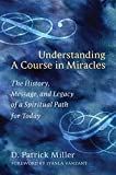 img - for Understanding a Course in Miracles: The History, Message, and Legacy of a Spiritual Path for Today book / textbook / text book