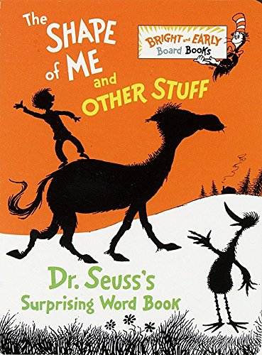 The Shape of Me and Other Stuff Dr. Seusss Surprising Word Book [Dr. Seuss] (Tapa Dura)