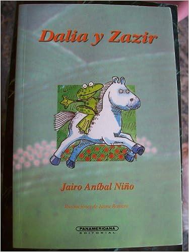 Dalia y Zazir (Literatura juvenil) (Spanish Edition): Jairo Anibal Nino, Jaime Romero: 9789583002953: Amazon.com: Books