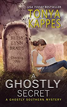A Ghostly Secret : A Paranormal Cozy Mystery (Ghostly Southern Mysteries Book 7) by [Kappes, Tonya]