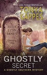 A Ghostly Secret: A Ghostly Southern Mystery (Ghostly Southern Mysteries Book 7)
