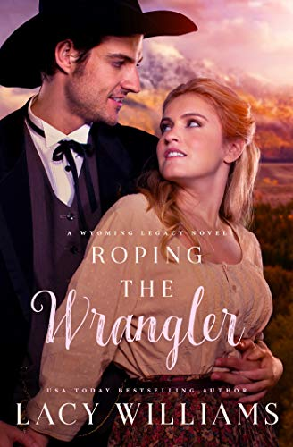 Pdf Spirituality Roping the Wrangler (Wyoming Legacy Book 2)