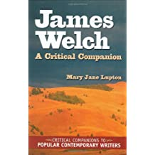 James Welch: A Critical Companion (Critical Companions to Popular Contemporary Writers)