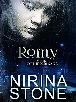 Romy: Book I of the 2250 Saga by [Stone, Nirina]