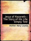 Jesus of Nazareth, Mother Mary Loyola, 1140243535