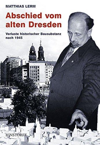 Abschied vom alten Dresden: Verluste historischer Bausubstanz nach 1945