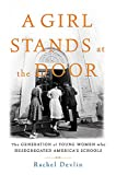 img - for A Girl Stands at the Door: The Generation of Young Women Who Desegregated America's Schools book / textbook / text book