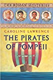 The Roman Mysteries: The Pirates of Pompeii: Book 3
