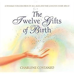 The Twelve Gifts of Birth (Twelve Gifts Series)